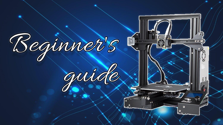 Ultimate 3D Printing Beginners Guide